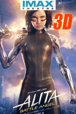 Alita: Battle Angel -- AN IMAX 3D EXPERIENCE